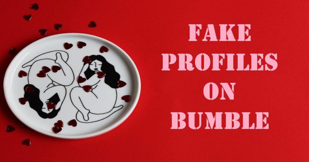 Fake Profiles on Bumble