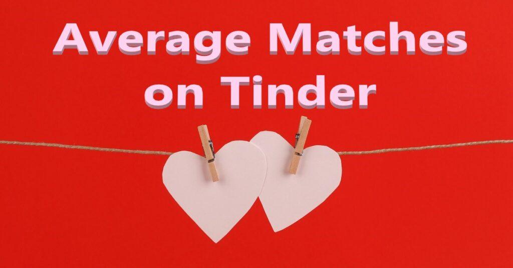 Average Matches on Tinder